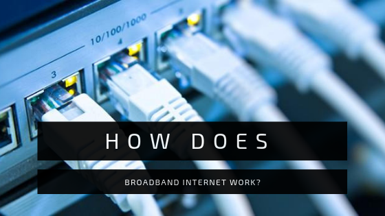 How does Broadband Internet Work?