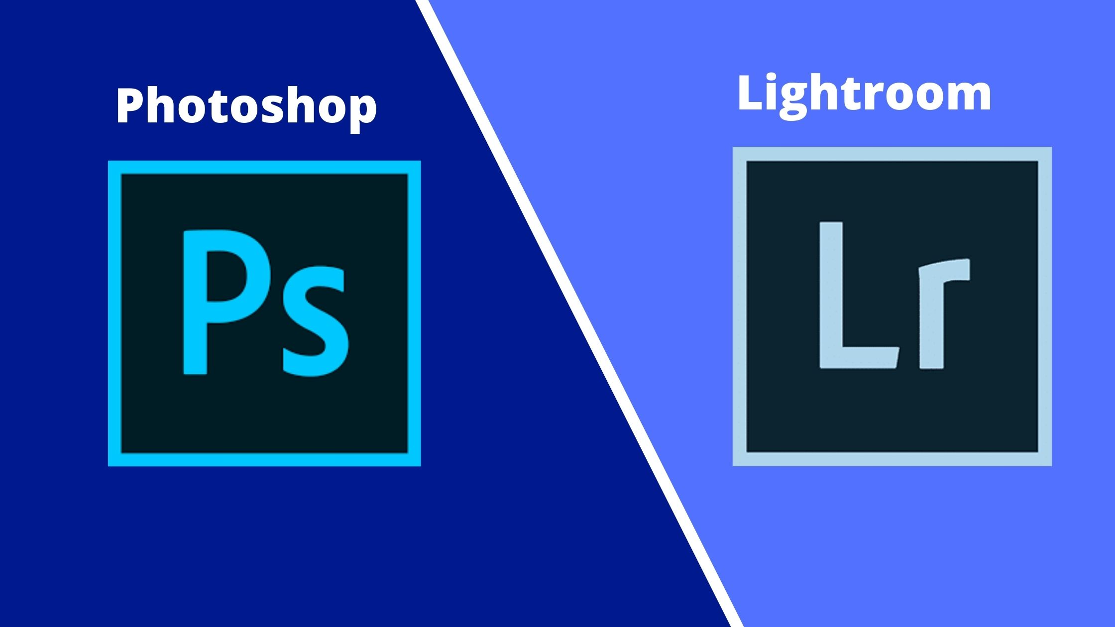 Photoshop vs Lightroom; what is the difference?